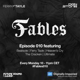 Ferry Tayle & Dan Stone - Fables 010 [04 September 2017]