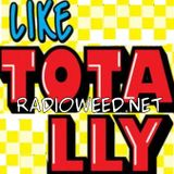 Like, Totally!  Totally Edited (Episode 4) - with DJ Bobby Roxx