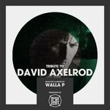 Tribute to DAVID AXELROD - Selected by Walla P