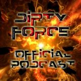 Dirty Force Podcast 3.