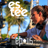 """""""es.tee Sessions"""" Episode 115"""
