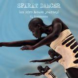 Spirit Dancer (An Afro House Journey)