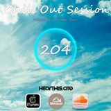 Chill Out Session 204