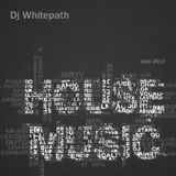 Dj Whitepath - House Mix (June 2012)