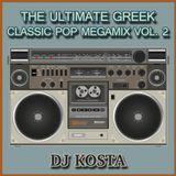 THE ULTIMATE GREEK CLASSIC POP MEGAMIX VOL.2  ( By Dj Kosta )