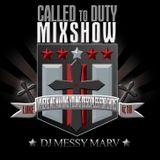 Dj Messy Marv - Called to Duty Mixshow -