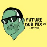 Future Dub Mix #3