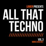 Livier - All That Techno Vol. 3