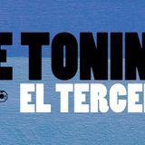 El Tercero / THE TONINOS