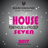 """""""MY HOUSE """" - FUNKY-HOUSE & AFRO-DEEP -  - vol. seven -  - live set 24 october 2017"""