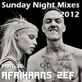 Sunday Night Mixes, 2012: Part 35 - Afrikaans ZEF