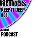RickRocks - Keep It Deep Podcast episode eight KID008