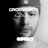 Groovebox - From The Streets August (Special Guest) Oscar L