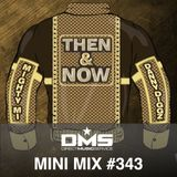 "DMS MINI MIX WEEK #343 Mighty Mi & Danny Diggz ""Then & Now"" Original Demo For Diplo's Revolution"