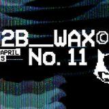 Guestmix: B2B Wax (Aus)