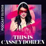 This is Cassey Doreen // Podcast January 2018