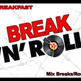 BREAKFAST - Break'n Roll - Mix BreakBeat Rock _2010