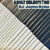 DJ Jaymz Nylon – Adult Selections #209