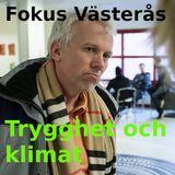 Fokus Västerås - om trygghet och klimat