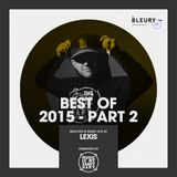 LEXIS' BEST OF 2015 - Part 2 (Recorded Live at Bleury in Montreal)