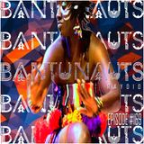 BantuNauts Raydio - African Flight Music Mix (Episode 169) with guest: Chyna... 4-14-18