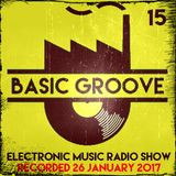 BASIC GROOVE ELECTRONIC MUSIC RADIO SHOW Presented by Antony Adam - Recorded January 26 - 2017