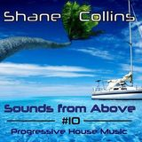 Shane Collins - Sounds From Above #10 [Best Of Progressive House Sessions]