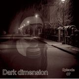 DARK DIMENSION EPISODE 07