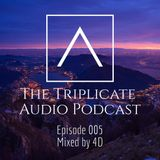 The Triplicate Audio Podcast - Episode 005 - Mixed by 4D