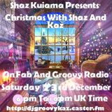 Shaz Kuiama Presents - Christmas With Shaz And Kaz - 23rd December 2017