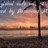 Global Cafe vol. 2 mixed by Paperinos M.P.