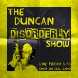 #109 The Duncan Disorderly Show 11/10/19 with Paul Carey