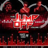 THE JUMP OFF VOLUME 7