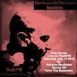 The House Of The House Live on ThothFM - July 14th  2018 - Bucharest Groove -