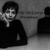 Drab Cafe & Lounge - Restless