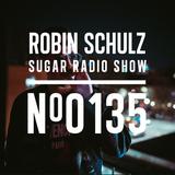 Robin Schulz | Sugar Radio 135