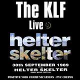 ~The KLF @ Helter Skelter~