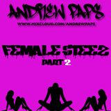 ANDREW PAPS - FEMALE STEEZ PART.2