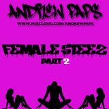 ANDREW PAPS - FEMALE STEEZ PART.2