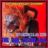 BIG ENCHILADA 124: 10th Anniversary Spooktacular