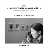 Alinea A #390 Mister Teaser & Nave Mãe (Alinea A 5th Birthday)