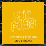 Hot Fuss Radio 036 LIVE