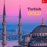 Turkish GOLD