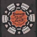 Stardust 25th Anniversary Early Doors classics