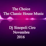The Choice - Classic  House Music  - Dj Sinopoli Ciro - Novembre 2016