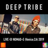 Deep Tribe Live @ NOMAD-E in (VENICE,CA)2019 [Free Download]