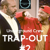 Underground Crew Presents: Trap-Out Sessions #2 - 1.10.14