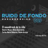 Ruido de Fondo 89 – El Soundtrack de tu vida (02 Agosto 2018)