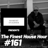 Robert Snajder presents The Finest House Hour #161 - 2017