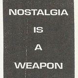 Nostalgia is a Weapon #01 - 02/11/18